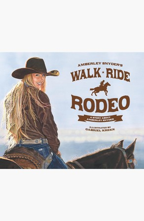 Walk Ride Rodeo Amberley  Lana Snyder