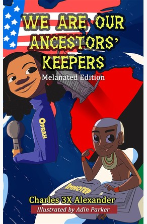 We Are Our Ancestors' Keepers Charles 3X Alexander