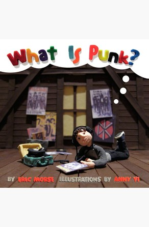 What Is Punk? Eric Morse