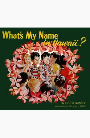 What's My Name in Hawaii? Louise Bonner