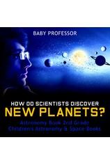 How Do Scientists Discover New Planets? Astronomy Book 2nd Grade | Children's Astronomy & Space Books por                                       Baby Professor