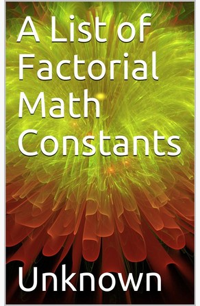 A List of Factorial Math Constants Unknown