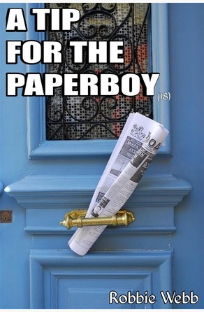 A Tip For The Paperboy(18) Robbie Webb