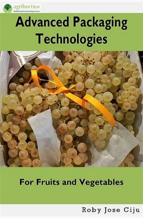 Advanced Packaging Technologies For Fruits and Vegetables Roby Jose Ciju