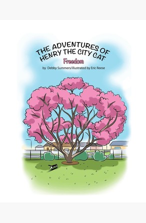 Adventures of Henry the City Cat: Freedom Debby A Summers