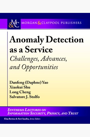 Anomaly Detection as a Service Danfeng (Daphne) Yao