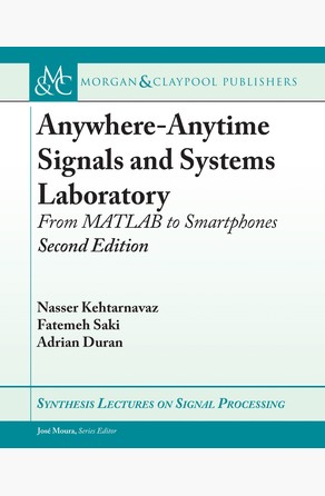 Anywhere-Anytime Signals and Systems Laboratory Nasser Kehtarnavaz