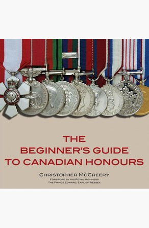 Beginner's Guide to Canadian Honours Christopher McCreery