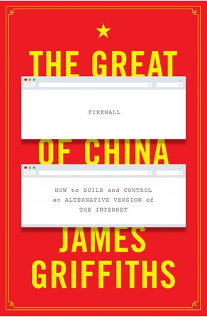 Great Firewall of China James Griffiths