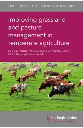Improving grassland and pasture management in temperate agriculture Prof. Athole Marshall