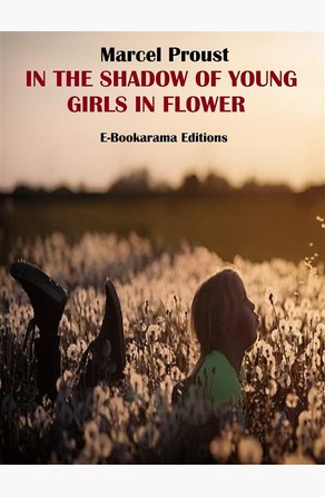 In the Shadow of Young Girls in Flower Marcel Proust