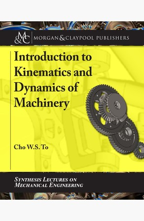 Introduction to Kinematics and Dynamics of Machinery Cho W. S. To