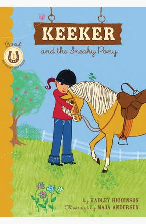 Keeker and the Sneaky Pony Hadley Higginson