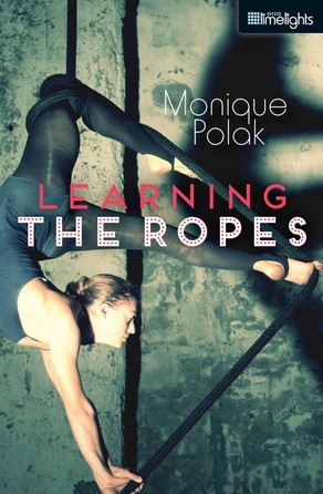Learning the Ropes Monique Polak