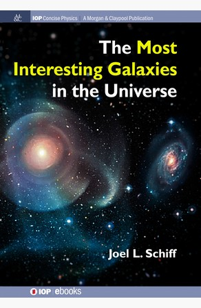 Most Interesting Galaxies in the Universe Joel L Schiff