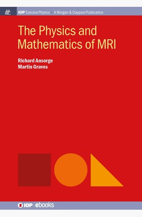 Physics and Mathematics of MRI Martin Graves