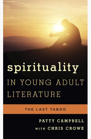Spirituality in Young Adult Literature Patty Campbell