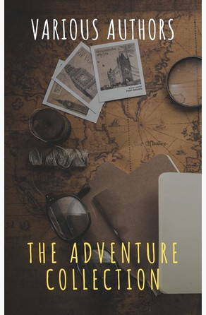 The Adventure Collection: Treasure Island, The Jungle Book, Gulliver's Travels, White Fang... Jack London