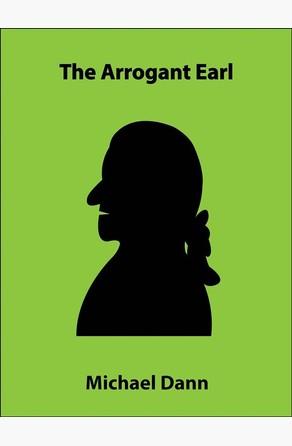 The Arrogant Earl (a short story) Michael Dann
