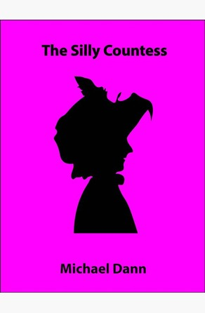 The Silly Countess (a short story) Michael Dann