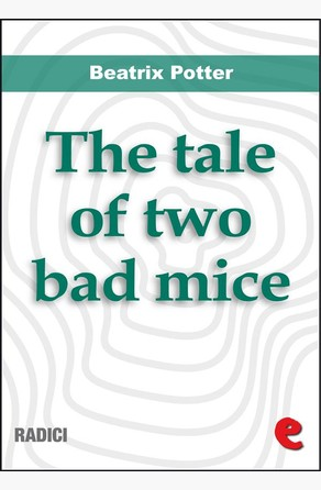 The Tale of Two Bad Mice Beatrix Potter