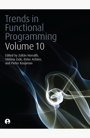 Trends in Functional Programming 10 Zoltan Horvath