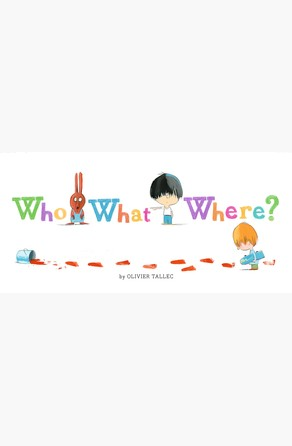 Who What Where? Olivier Tallec