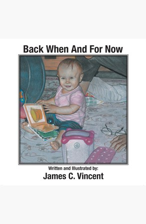Back When And For Now James C. Vincent