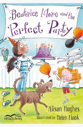 Beatrice More and the Perfect Party Alison Hughes
