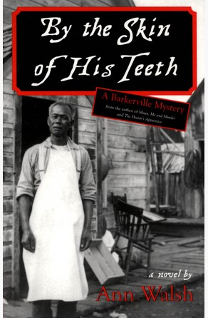 By the Skin of His Teeth Ann Walsh