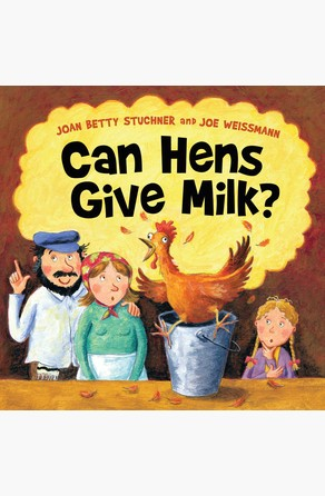 Can Hens Give Milk? Joan Stuchner