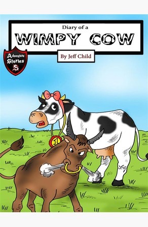 Diary of a Wimpy Cow Jeff Child