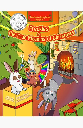 Freckles and the True Meaning of Christmas Vickianne Caswell