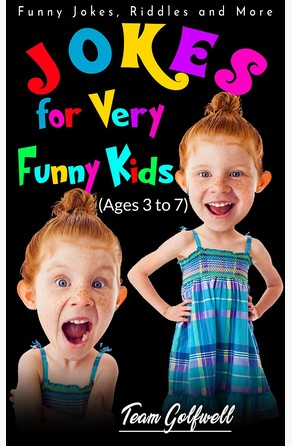 Jokes for Very Funny Kids (Ages 3 to 7) Team Golfwell