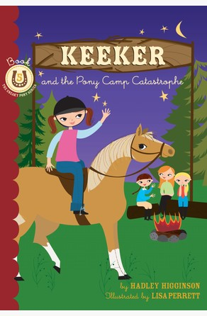 Keeker and the Pony Camp Catastrophe Hadley Higginson