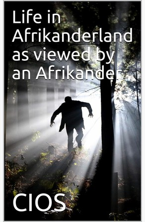 Life in Afrikanderland as viewed by an Afrikander / A story of life in South Africa, based on truth CIOS
