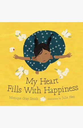 My Heart Fills with Happiness Monique Gray Smith