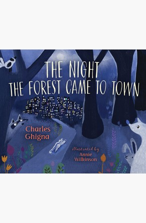 Night the Forest Came to Town Charles Ghigna