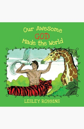 Our Awesome God Made the World Lesley Robbins
