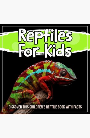 Reptiles For Kids: Discover This Children's Reptile Book With Facts Bold Kids