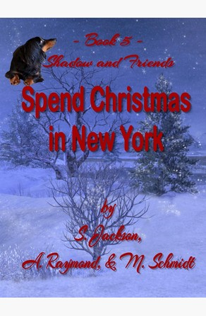 Shadow and Friends Spend Christmas in New York S. Jackson