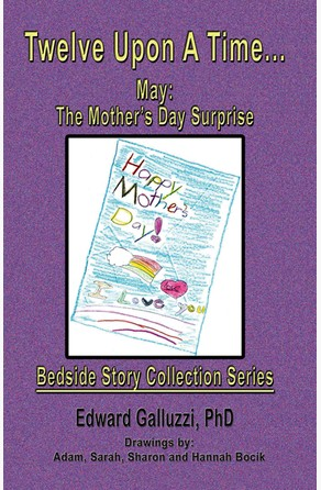 Twelve Upon A Time... May: The Mother's Day Surprise Bedside Story Collection Series Edward Galluzzi