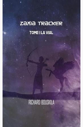 Zaxia Tracker - Tome I Richard Bouskila