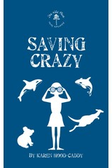 Saving Crazy por                                       Karen Hood-Caddy