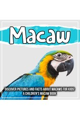 Macaw: Discover Pictures and Facts About Macaws For Kids! A Children's Macaw Book por                                       Bold Kids