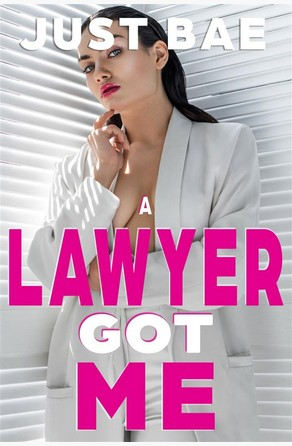 A Lawyer Got Me Just Bae