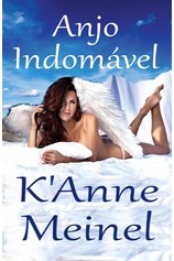 Anjo Indomável por                                       K'Anne Meinel