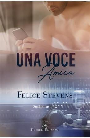 Una voce amica Felice Stevens