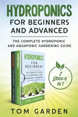 Hydroponics for Beginners and Advanced (2 Books in 1) por                                       Tom Garden